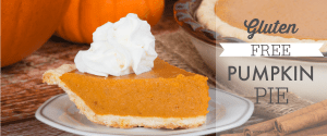 Gluten Free Pumpkin Pie – Grain Free and Dairy Free