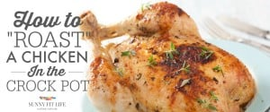 Roast A Chicken in the Crock Pot: A Simple How-To
