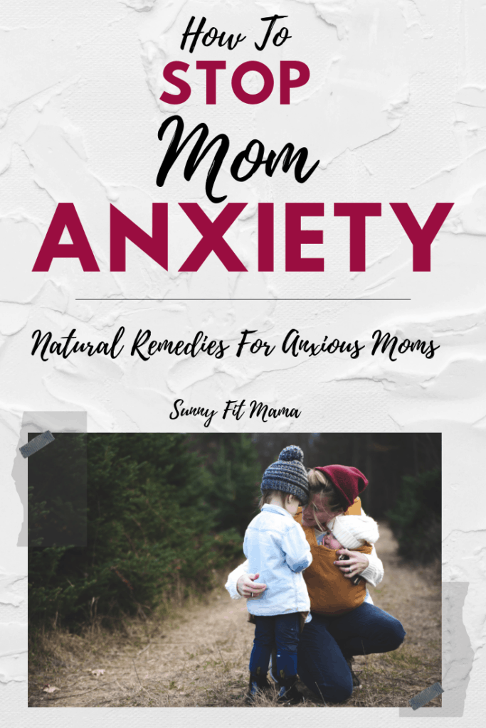 how to stop mom anxiety natural remedies